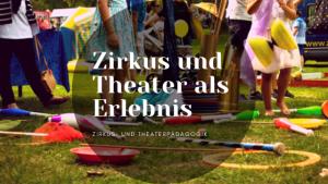 Zirkus und Theater als Erlebnis