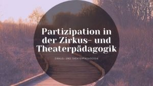 Partizipation in der Zirkuspädagogik
