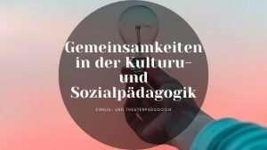Gemeinsamkeiten in der Kulturpädagogik und der Sozialen Arbeit – zusammen für starke Kinder und Jugendliche.
