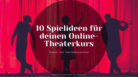 10 Spielideen für deinen Online-Theaterkurs