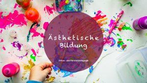 Ästhetische Bildung – So förderst du die Sinne bei Kindern und Jugendlichen.