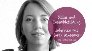 Status und Ensemblebildung – Podcast-Interview mit Sarah Bansemer