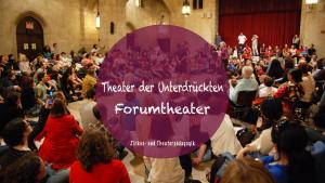 Forumtheater – Theater der Unterdrückten: So hilfst du Kinder und Jugendliche zu Handeln.