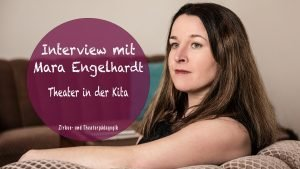 Interview mit Mara Engelhardt: Mit diesen Tipps geling dir Theater in der Kita