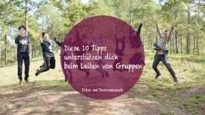 Diese 10 Tipps unterstützen dich beim Leiten von Gruppen